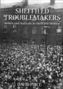 Price, David - Sheffield Troublemakers - 9781860776601 - V9781860776601