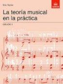 Taylor, Eric - La Teoria Musical En La Practica Grado 1 - 9781860963506 - V9781860963506