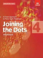 Bullard, Alan - Joining the Dots: A Fresh Approach to Sight-Reading, Book 4 - 9781860969799 - V9781860969799