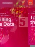 - Joining the Dots, Book 5 (piano): A Fresh Approach to Piano Sight-Reading (Joining the Dots (Abrsm)) - 9781860969805 - V9781860969805