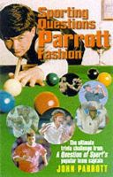 Parrott, John - Sporting Questions Parrott Fashion: The Ultimate Trivia Challenge - 9781861053657 - KEX0263058