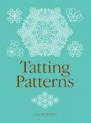 Morton, Lyn - Tatting Patterns - 9781861082619 - V9781861082619