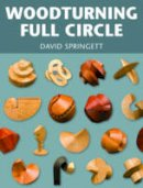 Springett, David - Woodturning Full Circle - 9781861085313 - V9781861085313