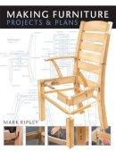 Ripley, Mark - Making Furniture - 9781861085603 - V9781861085603