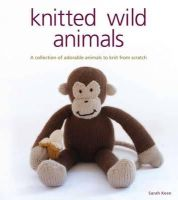 Sarah Keen - Knitted Wild Animals - 9781861086709 - V9781861086709