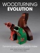 Agar, Nick; Springett, David - Woodturning Evolution - 9781861088277 - V9781861088277