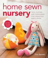 Tina Barrett - Home Sewn Nursery: Toys, Clothes and Furnishings for a Beautiful Baby's Room - 9781861088352 - V9781861088352