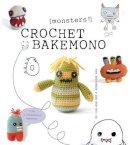 Lan-Anh Bui, Josephine Wan - Crochet Bakemono (Monsters!) - 9781861088475 - V9781861088475