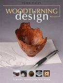 Hayes, Derek - Woodturning Design - 9781861088659 - V9781861088659
