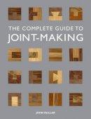Bullar, John - The Complete Guide to Joint-making - 9781861088789 - V9781861088789