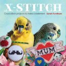 Fordham, Sarah - X Stitch: Cross-Stitch Projects to Make a Statement - 9781861089069 - V9781861089069