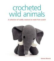 Mooncie, Vanessa - Crocheted Wild Animals: A Collection of Cuddly Creatures to Make from Scratch - 9781861089267 - V9781861089267