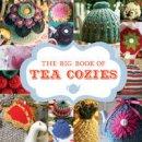 GMC Editors - The Big Book of Tea Cozies - 9781861089618 - V9781861089618
