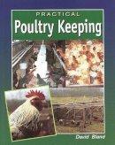 Bland, David - Practical Poultry Keeping - 9781861260109 - V9781861260109