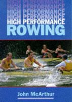 McArthur, John - High Performance Rowing - 9781861260390 - V9781861260390