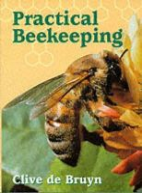 Clive De Bruyn - Practical Beekeeping - 9781861260499 - V9781861260499