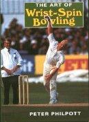 Philpott, Peter - The Art of Wrist-Spin Bowling - 9781861260635 - V9781861260635