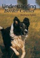 Sykes, Barbara - Understanding Border Collies - 9781861262806 - V9781861262806