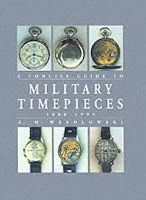 Wesolowski, Z - The Concise Guide to Military Timepieces 1880-1990 - 9781861263049 - V9781861263049