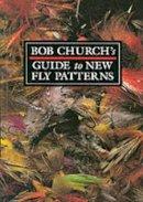 Church, Bob - Bob Church's Guide to New Fly Patterns - 9781861263063 - V9781861263063