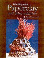 Lightwood, Anne - Working with Paperclay and Other Activities - 9781861263377 - V9781861263377