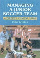 Gripton, Peter - Managing a Junior Soccer Team - 9781861264077 - V9781861264077