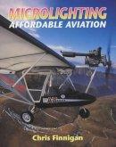 Finnigan, Chris - Microlighting: Affordable Aviation - 9781861264121 - V9781861264121