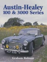 Robson, Graham - Austin-Healey 100 & 3000 Series (Crowood AutoClassic) - 9781861264657 - V9781861264657