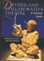 - Devised and Collaborative Theatre: A Practical Guide - 9781861265241 - V9781861265241