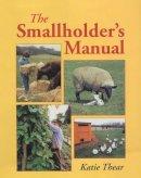 Thear, Katie - The Smallholder's Manual - 9781861265555 - V9781861265555