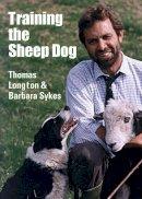 Thomas Longton, Barbara Sykes - Training the Sheep Dog - 9781861266385 - V9781861266385