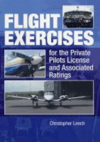 Leech, Christopher - Flight Exercises for the Private Pilot's License and Associated Ratings - 9781861267191 - V9781861267191