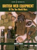 Brayley, Martin J. - British Web Equipment of the Two World Wars - 9781861267436 - V9781861267436