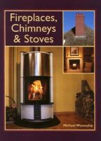 Waumsley, Michael - Fireplaces, Chimneys & Stoves - 9781861267467 - V9781861267467