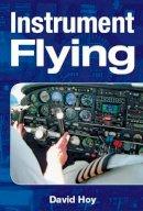 Hoy, David - Instrument Flying - 9781861267498 - V9781861267498
