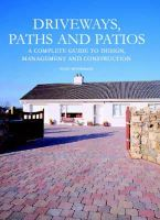 Tony McCormack - Driveways, Paths and Patios: A Complete Guide to Design, Management and Construction - 9781861267788 - V9781861267788