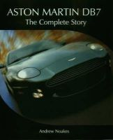 Noakes, Andrew - Aston Martin DB7: The Complete Story - 9781861268235 - V9781861268235