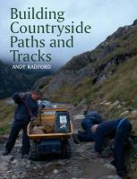 Radford, Andy - Building Countryside Paths and Tracks - 9781861268525 - V9781861268525