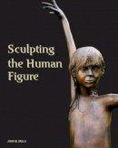 Mills, John W. - Sculpting the Human Figure - 9781861268662 - V9781861268662