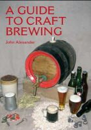 John Alexander - A Guide to Craft Brewing - 9781861268990 - V9781861268990