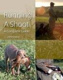 Hobson, Jeremy J.C. - Running a Shoot - 9781861269317 - V9781861269317