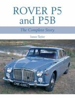 Taylor, James - Rover P5 & P5B: The Complete Story - 9781861269324 - V9781861269324