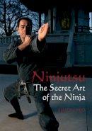 Yeo, Simon - Ninjutsu: The Secret Art of the Ninja - 9781861269386 - V9781861269386