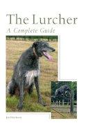 Hutcheon, Jon - The Lurcher: A Complete Guide - 9781861269768 - V9781861269768