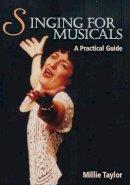 Taylor, Millie - Singing for Musicals - 9781861269935 - V9781861269935