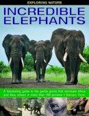 Taylor, Barbara - Exploring Nature: Incredible Elephants - 9781861473288 - V9781861473288