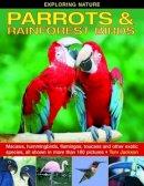 Jackson, Tom - Exploring Nature: Parrots & Rainforest Birds - 9781861473295 - V9781861473295