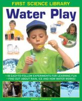 Madgwick, Wendy - First Science Library: Water Play - 9781861473516 - V9781861473516