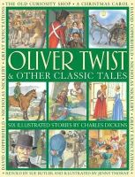 Dickens, Charles - Oliver Twist & Other Classic Tales: Six Illustrated Stories By Charles Dickens - 9781861474087 - V9781861474087