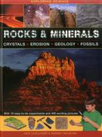 Challoner, Jack, Walshaw, Rodney - Exploring Science: Rocks & Minerals: With 19 easy-to-do experiments and 400 exciting pictures - 9781861474650 - V9781861474650